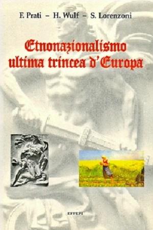 etnonazionalismo ultima trincea d'europa